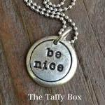 Be Nice - Pewter Pebble Dr..